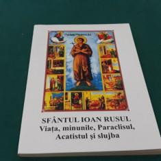 SFÂNTUL IOAN RUSUL* VIAȚA, MINUNILE, PARACLISUL, ACATISTUL ȘI SLUJBA*2004