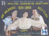 Caseta audio: Irina Loghin, Ion Dolanescu, Nelu Vlad - De-ar creste via pe casa