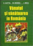 AS - V. Cotta - VANATUL SI VANATOAREA IN ROMANIA