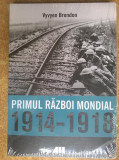 Vyvyen Brendon - Primul razboi mondial 1914-1918