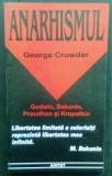 Anarhismul clasic:  Godwin, Proudhon, Bakunin si Kropotkin / George Crowder