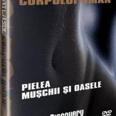 Atlasul corpului uman :Pielea - Muschii si Oasele, DVD, Romana, discovery channel