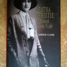 Jared Cade - Agatha Christie: Misterul celor 11 zile
