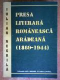 Iulian Negrila – Presa literara romaneasca aradeana (1869-1944)