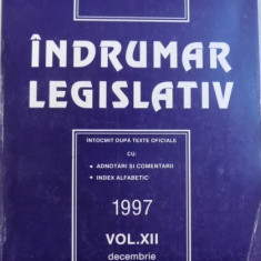 INDRUMAR LEGISLATIV - INTOCMIT DUPA TEXTE OFICIALE CU : ADNOTARI SI COMENTARII , INDEX ALFABETIC , VOL. XII , DECEMBRIE 1997 de GHEORGHE TIGAERU , 20