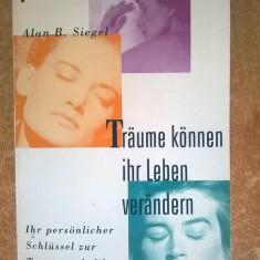 Alan B. Siegel - Traume konnen ihr Leben verandern
