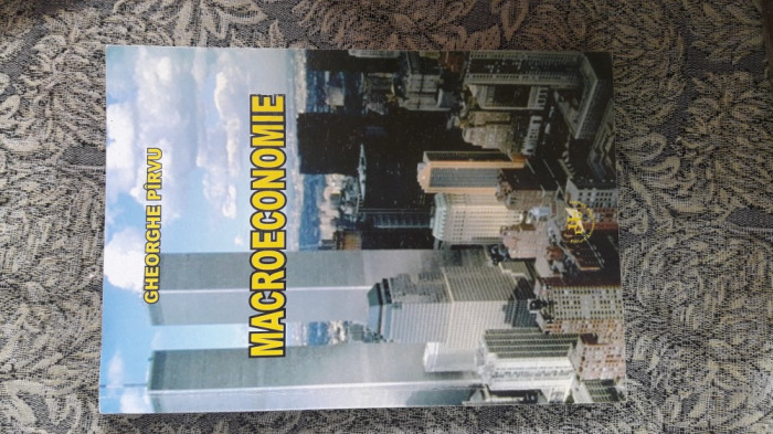 MACROECONOMIE -GHEORGHE PARVU foto mare