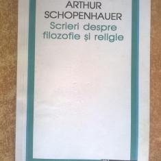 Arthur Schopenhauer - Scrieri despre filozofie si religie
