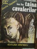 TAINA CAVALERILOR-IOAN DAN