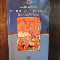 PSIHOTERAPIE ISIHASTA-VASILE ANDRU (DEDICATIE, AUTOGRAF)