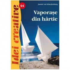 Idei creative 44 - Vaporase din hartie - Jannie Van Schuylenburg Editura Casa 9786068527352 B39016951