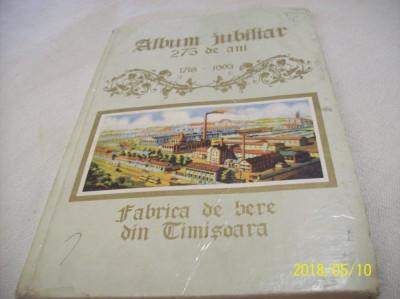 album jubiliar 275 ani fabrica de bere din timisoara an 1993 foto
