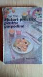 Sfaturi Practice pentru gospodine-Draga Neagu /Editura Tehnica 1987 Bucuresti