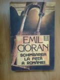 D10 Schimbarea La Fata A Romaniei - Emil Cioran