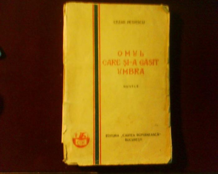 Cezar Petrescu Omul care si-a gasit umbra, ed. princeps, 1928