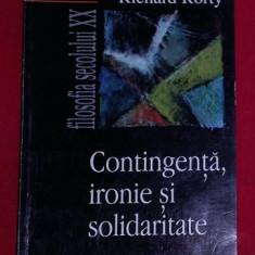 Richard Rorty CONTINGENTA, IRONIE SI SOLIDARITATE Ed. ALL 1998