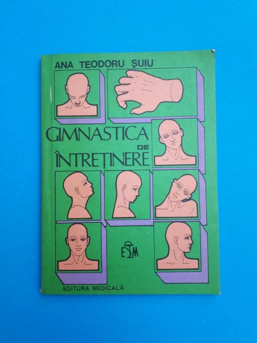 GIMNASTICA DE INTRETINERE = ANA TEODORU SUIU