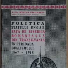 Politica statului ungar fata de Biserica Romaneasca din Trans - MIRCEA PACURARIU