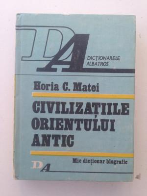 Civilizatiile orientului antic/Horia C. Matei/mic dictionar/1990 foto