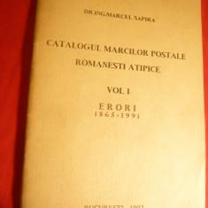 Marcel Sapira - Catalogul Marcilor Postale Romanesti Atipice -vol.1 -1992 autogr