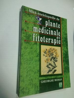 MICA ENCICLOPEDIE DE PLANTE MEDICINALE SI FITOTERAPIE - Gheorghe MOHAN foto