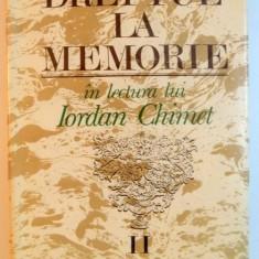 DREPTUL LA MEMORIE IN LECTURA LUI IORDAN CHIMET, VOL II, INTRAREA IN LUMEA MODERNA, 1992 - Carte Istorie