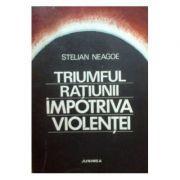 S.Neagoe - Triumful rațiunii împotriva violenței ( Viața univ ieșană interb. )