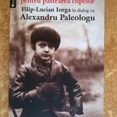 Breviar pentru pastrarea clipelor Filip-Lucian Iorga in dialog cu Alexandru Paleologu