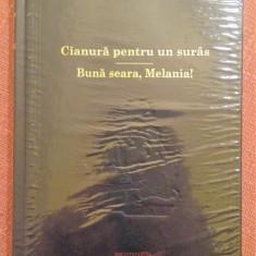 Cianura pentru un suras. Buna seara, Melania! - Rodica Ojog-Brasoveanu - Carte politiste, An: 2009, Adevarul