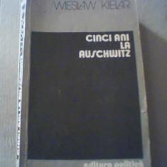 Wieslaw Kielar - CINCI ANI LA AUSCHWITZ - Carte Istorie