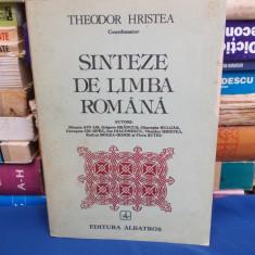 THEODOR HRISTEA - SINTEZE DE LIMBA ROMANA , EDITIA A TREIA REVAZUTA - 1984