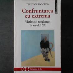 TZVETAN TODOROV - CONFRUNTAREA CU EXTREMA