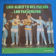 LUIS ALBERTO DEL PARANA SI FORMATIA LOS PARAGUAYOS /4, VINIL, electrecord