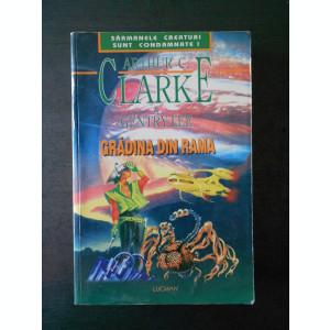 ARTHUR C. CLARKE * GENTRY LEE - GRADINA DIN RAMA