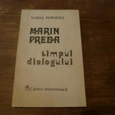 Marin Preda-timpul dialogului- de Vasile Popovici Ed. Cartea Romaneasca 1983 - Carte de colectie