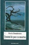 Tratatul de pace cu moartea - Marin Dumitrescu