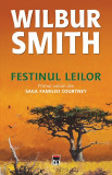 Festinul leilor (vol. 1 din saga familiei Courtney) | Wilbur Smith, rao