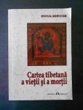 SOGYAL RINPOCHE - CARTEA TIBETANA A VIETII SI A MORTII