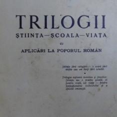 TRILOGII . STIINTA - SCOALA - VIATA de S. MEHEDINTI - Carte Sociologie