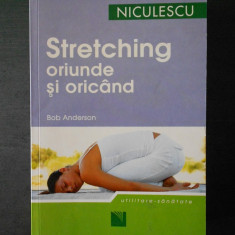 BOB ANDERSON - STRETCHING ORIUNDE SI ORICAND