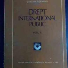 Drept International Public, Vol Ii - Grigore Geamanu, 541300 - Carte Jurisprudenta