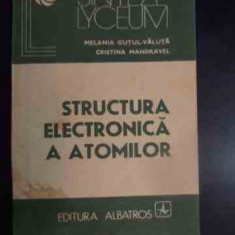 Structura Electronica A Atomilor - Melania Gutul-valuta Cristina Mandravel ,540544