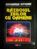 Razboiul Zeilor Cu Oamenii - Zecharia Sitchin ,542226