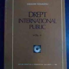 Drept International Public, Vol Ii - Grigore Geamanu, 541301 - Carte Jurisprudenta
