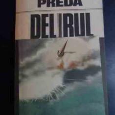 Delirul - Marin Preda ,540279