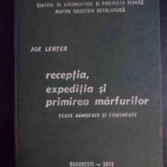 Receptia, Expeditia Si Primirea Marfurilor - Texte Adnotate S - Joe Lenter, 541332 - Carte Jurisprudenta