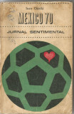 6A() Ioan Chirila - Mexico '70, Jurnal sentimental
