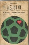 6A() Ioan Chirila - Mexico '70, Jurnal sentimental
