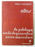 ATLAS DE PATOLOGIE EREDO-DEGENERATIVA NEURO-MUSCULARA, Dr. Mihai Popescu, 1989, Alta editura