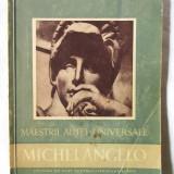 Colectia MAESTRII ARTEI UNIVERSALE - MICHELANGELO, Paul Constantin, 1957 - Carte Istoria artei